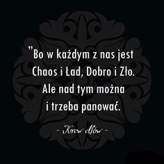 #andrzejsapkowski #wiedzmin #ksiazka #krewelfów #cytat I Love You, My Love, The Witcher, The Borrowers, Quotations, Thoughts, Humor, Motivation, Words
