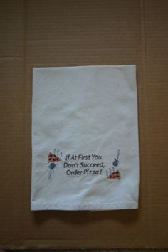 Embroidered Kitchen Towel If At First You by LJsCustomCreations, $10.50