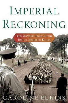 Imperial Reckoning: The Untold Story of Britain's Gulag in Kenya by Caroline Elkins. Pulitzer Prize for Non-Fiction, 2006. http://libcat.bentley.edu/record=b1131114~S0