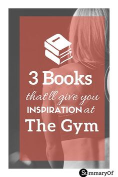 Are you aiming for a healthier life 2017? Get the necessary inspiration from these 3 books. #mentality #motivation #inspiration #workout #gym #fitness #books #reads #summary
