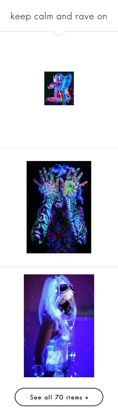 """""""keep calm and rave on"""" by aislinnmaecrites ❤ liked on Polyvore featuring rave, accessories, hair accessories, hair, party, backgrounds, parties, words, random and text"""