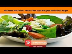 Diabetes Nutrition:  More Than Just Recipes And Blood Sugar