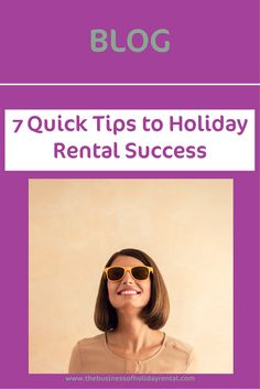 7 quick tips to holiday rental success.  Are you implementing all 7 in your holiday home? http://thebusinessofholidayrental.com/7-quick-tips-to-holiday-rental-success/