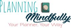 planningmindfully header image. Your Planner Your Way