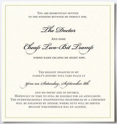 This is what my MIL would have sent out (minus the doctor part)! Good thing I was in charge of the invitations :)