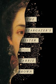 Portrait meets type.   Carrie Brown, The Stargazer's Sister, design by Oliver Munday