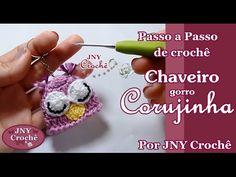 Passo a Passo Chaveiro Gorro Corujinha por JNY Crochê - YouTube