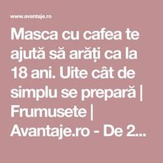 Masca cu cafea te ajută să arăți ca la 18 ani. Uite cât de simplu se prepară | Frumusete | Avantaje.ro - De 20 de ani pretuieste femei ca tine Face Home, Diy Body Butter, Acne Face Mask, Beauty Soap, Acne Scars, Beauty Routines, Healthy Skin, Skin Care Tips, Body Care