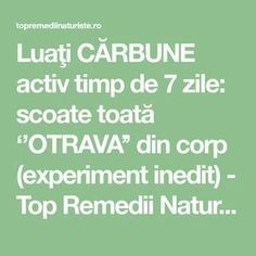 Luaţi CĂRBUNE activ timp de 7 zile: scoate toată ''OTRAVA'' din corp (experiment inedit) - Top Remedii Naturiste Natural Healing, Home Remedies, Health And Beauty, Cancer, Beauty Makeover, Knits, Health Fitness, Canning, Knitwear