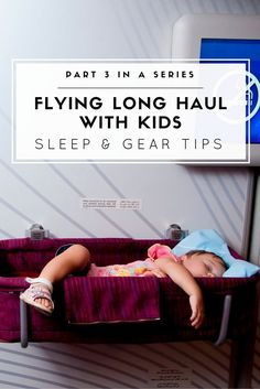 Tips for flying long haul with kids including how to get them to sleep on the plane and gear that worked for us.