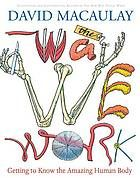 The way we work : getting to know the amazing human body
