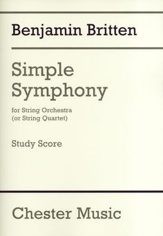 Britten: Simple Symphony for String Orchestra (or String Quartet) - Study Score. £12.95
