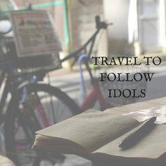Travel to Follow Idols
