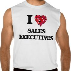 I love Sales Executives Sleeveless T Shirt, Hoodie Sweatshirt