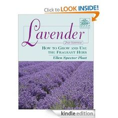 Lavender: How to Grow and Use the Fragrant Herb, 2nd Edition (Herbs (Stackpole Books)) eBook: Ellen Spector Platt: Kindle Store reg.-21.95, FREE TODAY AT POSTING. Don't miss this one!