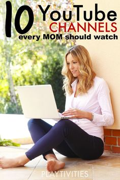 10 Youtube Channels For Moms You Need To Start Watching Now