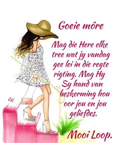 Morning Quotes Images, Good Morning Quotes, Good Morning Messages, Good Morning Wishes, Lekker Dag, Goeie More, Afrikaans Quotes, Morning Blessings, Special Quotes