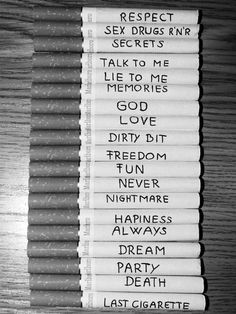 Cigarettes labeled with the day of the week. Bad Girl Aesthetic, Aesthetic Grunge, Quote Aesthetic, Aesthetic Pictures, Smoke Photography, Grunge Photography, Cigarette Quotes, Smoking Quotes, Inspiration Quotes