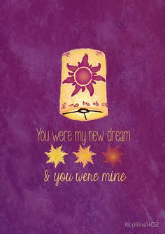 """You were my new dream."" ""And you were mine."" Tangled"