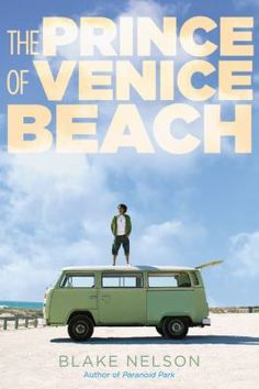 The prince of Venice Beach by Blake Nelson.