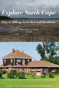 Hilltop Acres Bed and Breakfast is located halfway between Summerside and the North Cape.Here is my review after an overnight stay.