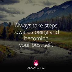 When you think of who you truly want to become, what steps can you take towards that today?
