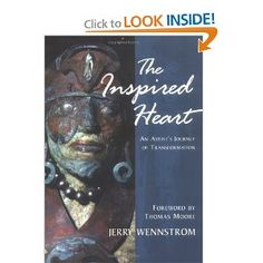 The Inspired Heart: An Artist's Journey of Transformation by Jerry Wennstrom: Wennstrom tells the extraordinary story of his daring exploration into the source of his creativity. In the late 1970s, Wennstrom was a rising star in the New York art world when he realized that he was too attached to his identity as an artist, and set out to discover the rock-bottom truth of his life. He destroyed his large body of art, gave away all of his possessions, and spent the next 10 years living in…