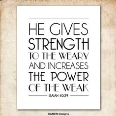Isaiah 40:29. Strength to the Weary Power to the Weak. 8x10 DIY Printable Christian Scripture Poster. Bible Verse. via Etsy