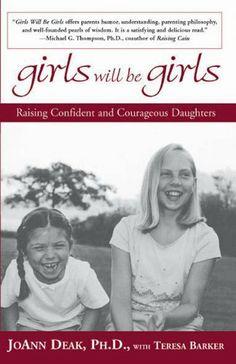 Girls Will Be Girls: Raising Confident and Courageous Daughters by Joann Deak, http://www.amazon.com/dp/B0072LWPK8/ref=cm_sw_r_pi_dp_m-bIsb0C83XWB