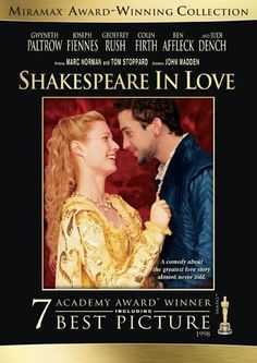 Shakespeare in Love (1998) . I still love this movie!