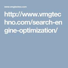 http://www.vmgtechno.com/search-engine-optimization/