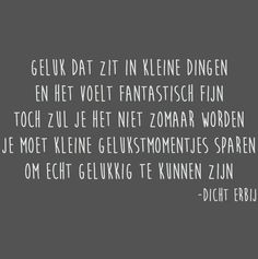 Gelukkig Words Quotes, Life Quotes, Sayings, Dutch Words, Beautiful Words, Cool Words, Like Me, Lyrics, Poster Prints