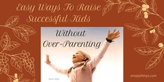 Are you worried about how to raise #successful kids? You are not alone. All the #parents want their #kids to become successful in life but many don't know how to make their kids successful. simplylifetips Parenting Hacks, Raising, Life Hacks, Success, Learning, Easy, Books, Kids, Livros