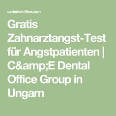 Gratis Zahnarztangst-Test für Angstpatienten | C&E Dental Office Group in Ungarn
