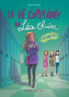 Bande dessinée La vie compliquée de Léa Oliver tome 2 - Rumeurs -  Catherine Girard-Audet / Didier Alcante / Ludowick Borecki