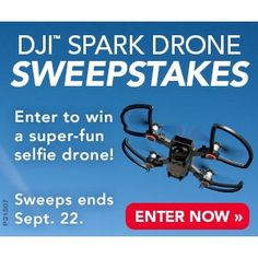 You could win a DJI Spark Drone from Drone360 magazine!  http://sciencecontests.secondstreetapp.com/DJI-Spark-Sweepstakes/referrals/5044af89-6b36-4b96-9fe2-712033d5467f