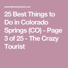 25 Best Things to Do in Colorado Springs (CO) - Page 3 of 25 - The Crazy Tourist