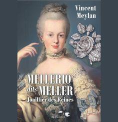 MELLERIO DITS MELLER – Le livre « Le Joaillier des Reines » (clearly not by JAR!!!)