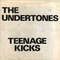 "Undertones ""Teenage Kicks"" (Good Vibrations, 1978)"