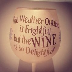 The Wine Is So Delightful wine glasses