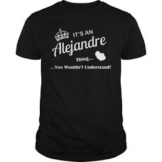 [Cool tshirt name meaning] ALEJANDRE Shirt design 2016 Hoodies, Funny Tee Shirts