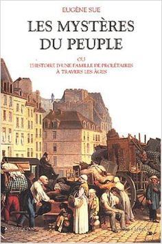 Amazon.fr - Les Mystères du peuple ou Histoire d'une famille de prolétaires à…