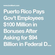 Puerto Rico Pays Gov't Employees $100 Million in Bonuses After Asking for $94 Billion in Federal Disaster Relief
