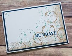 Make In A Moment Monday Timeless Textures Be Brave Get Well Soon Card