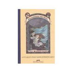 Livro - O Lago das Sanguessugas - Coleção Desventuras em Série - Vol. 3