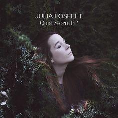 Ecoutez Quiet Storm le premier de Julia Losfelt