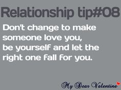Love this! Don't change so someone can love you, they should love you for you! Love Quotes For Him, Quotes To Live By, Me Quotes, Funny Quotes, Divorce Quotes, Flirting Quotes, Dating Quotes, Speed Dating, Quotes About Love And Relationships