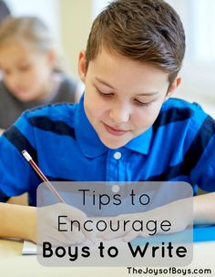 Tips to Encourage Boys to Write As a whole, our boys are falling behind in areas of reading and writing. Here are tips and tricks to encourage boys to write.