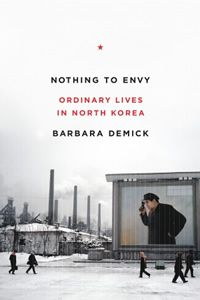 In NOTHING TO ENVY, Demick follows the lives of six people: a couple of teenaged lovers courting in secret, an idealistic woman doctor,  a homeless boy, a model factory worker who loves Kim Il Sung more than her own family and her rebellious daughter.