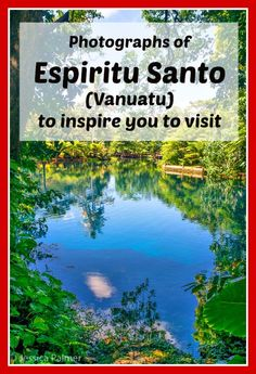 Click the image above to see awesome photos of Espiritu Santo (Vanuatu) to inspire you to visit with your family. This is one place you won't regret visiting! Vanuatu, Bora Bora, Tahiti, Fiji Travel, Swimming Holes, Cook Islands, South Pacific, Fresh Water, Inspire